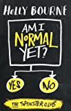 Am I Normal Yet? (The Spinster Club Series #1)