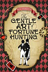 The Gentle Art of Fortune Hunting Kindle Edition
