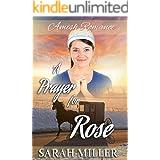 Amish Romance: A Prayer for Rose: Inspirational Amish Romance (A Rose Through Many Seasons Book 3)