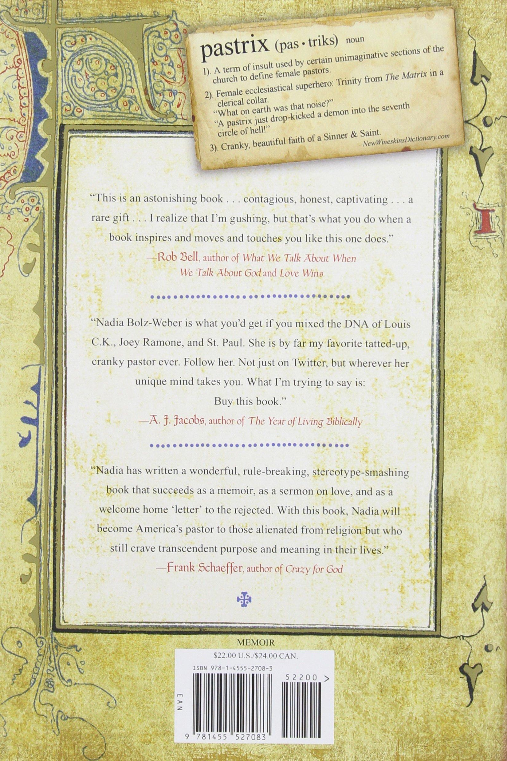 Pastrix: The Cranky, Beautiful Faith Of A Sinner & Saint: Nadia Bolzweber:  9781455527083: Amazon: Books