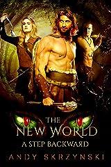 The New World: A Step Backward Kindle Edition
