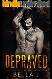 Depraved: A Dark MC Romance (American Street Kings Book 1)
