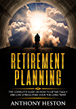 Retirement Planning: The Complete Guide on How to Retire Early and Live Stress-Free over the Long Term (Rock-Solid Financial Confidence Book 1)