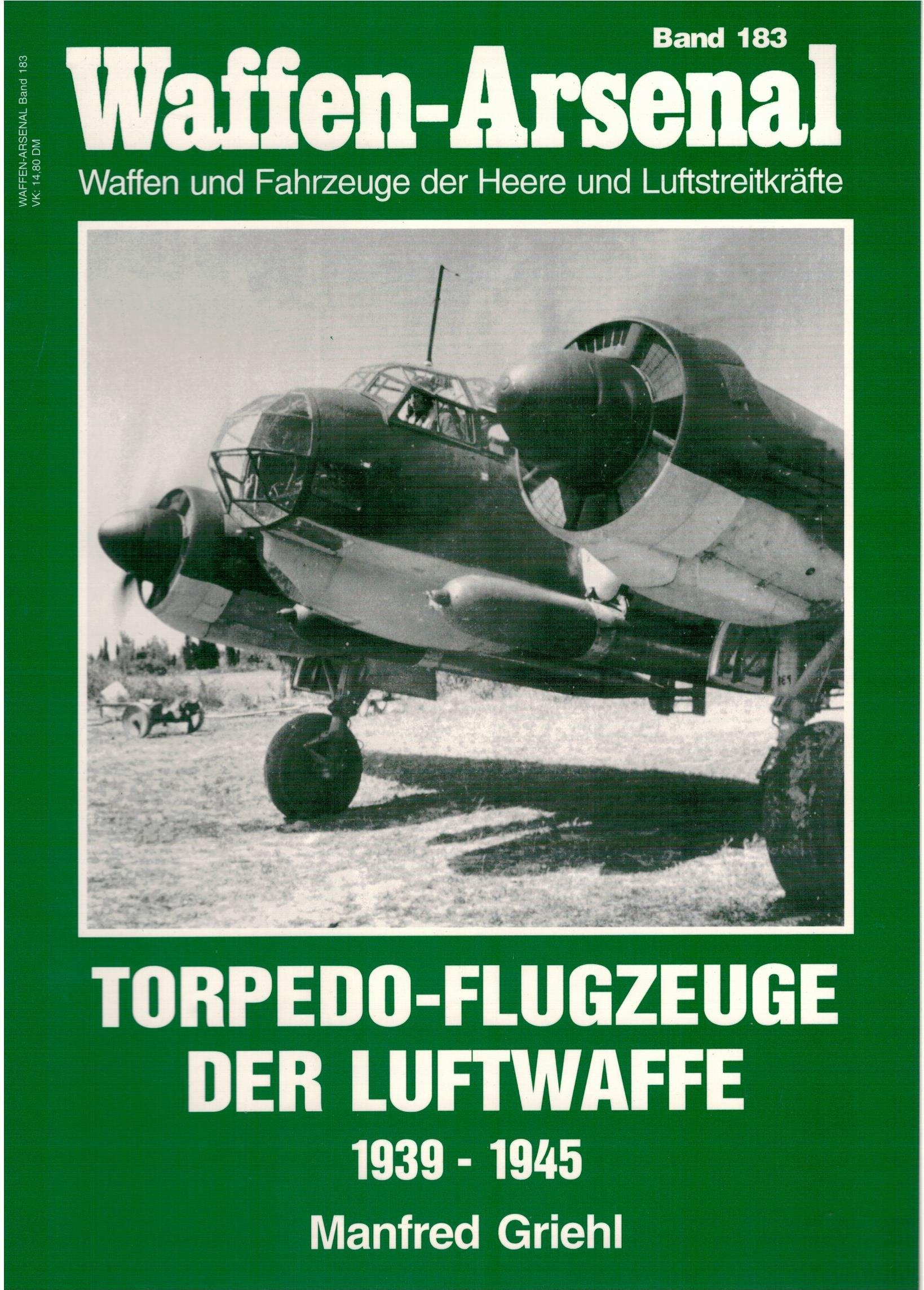 Waffen-Arsenal Band 183. Torpedo-Flugzeuge der Luftwaffe 1939-1945