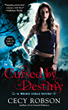 Cursed By Destiny (Weird Girls Book 3)