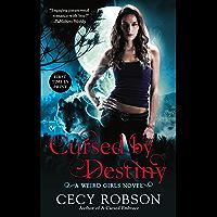 Cursed By Destiny (Weird Girls Book 3)