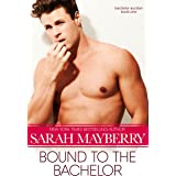 Bound to the Bachelor (Bachelor Auction Book 1)