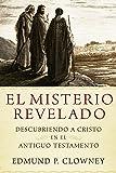 El Misterio Revelado: Descubriendo a Cristo en el Antiguo Testamento (Spanish Edition)