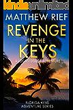 Revenge in the Keys: A Logan Dodge Adventure (Florida Keys Adventure Series Book 3)