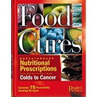 Food Cures: Breakthrough Nutritional Prescriptions for Everything from Colds to...