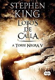 Lobos de Calla (A Torre Negra Livro 5)