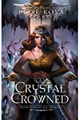 Crystal Crowned (Air Awakens Series Book 5) Kindle Edition