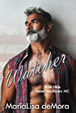 Watcher (Rebel Wayfarers MC Book 9)