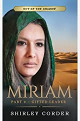 Miriam Part 2: Gifted Leader (Out of the Shadow Book 4)