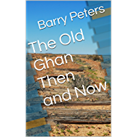 The Old Ghan Then and Now