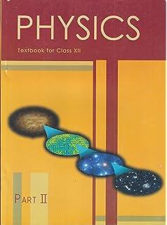 Physics Part- I & II Class 12 NCERT: Amazon in: NCERT: Books