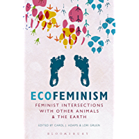 Ecofeminism: Feminist Intersections with Other Animals and the Earth (English Edition)