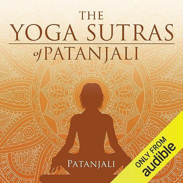 The Yoga Sutras Of Patanjali Audible Audio Edition Patanjali Ron Welch Bassett Publishing Amazon Ca Audible Audiobooks