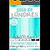 GUÍA DE LONDRES (Ed. 2016): Para viajeros primerizos y reincidentes