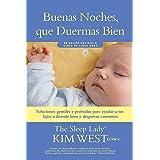 Buenas noches, que duermas bien: un manual para ayudar a tus hijos a dormir bien y despertar contentos: De recién nacidos a n