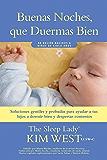 Buenas noches, que duermas bien: un manual para ayudar a tus hijos a dormir bien y despertar contentos: De recién…