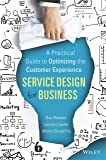 Service Design for Business:Practical Guide to Optimizing the Customer Experien [Paperback] BEN