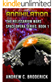 Annihilation: The Relissarium Wars Space Opera Series, Book 1