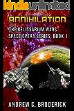 Annihilation: The Relissarium Wars Space Opera Series, Book 1