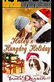 Haley's Hangdog Holiday (Holiday, Inc. Christian Romance Book 2)