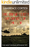 The Magnificent Bastards of Chu Lai