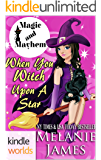Magic and Mayhem: When You Witch Upon A Star (Kindle Worlds Novella)