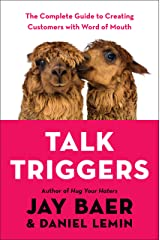 Talk Triggers: The Complete Guide to Creating Customers with Word of Mouth Kindle Edition
