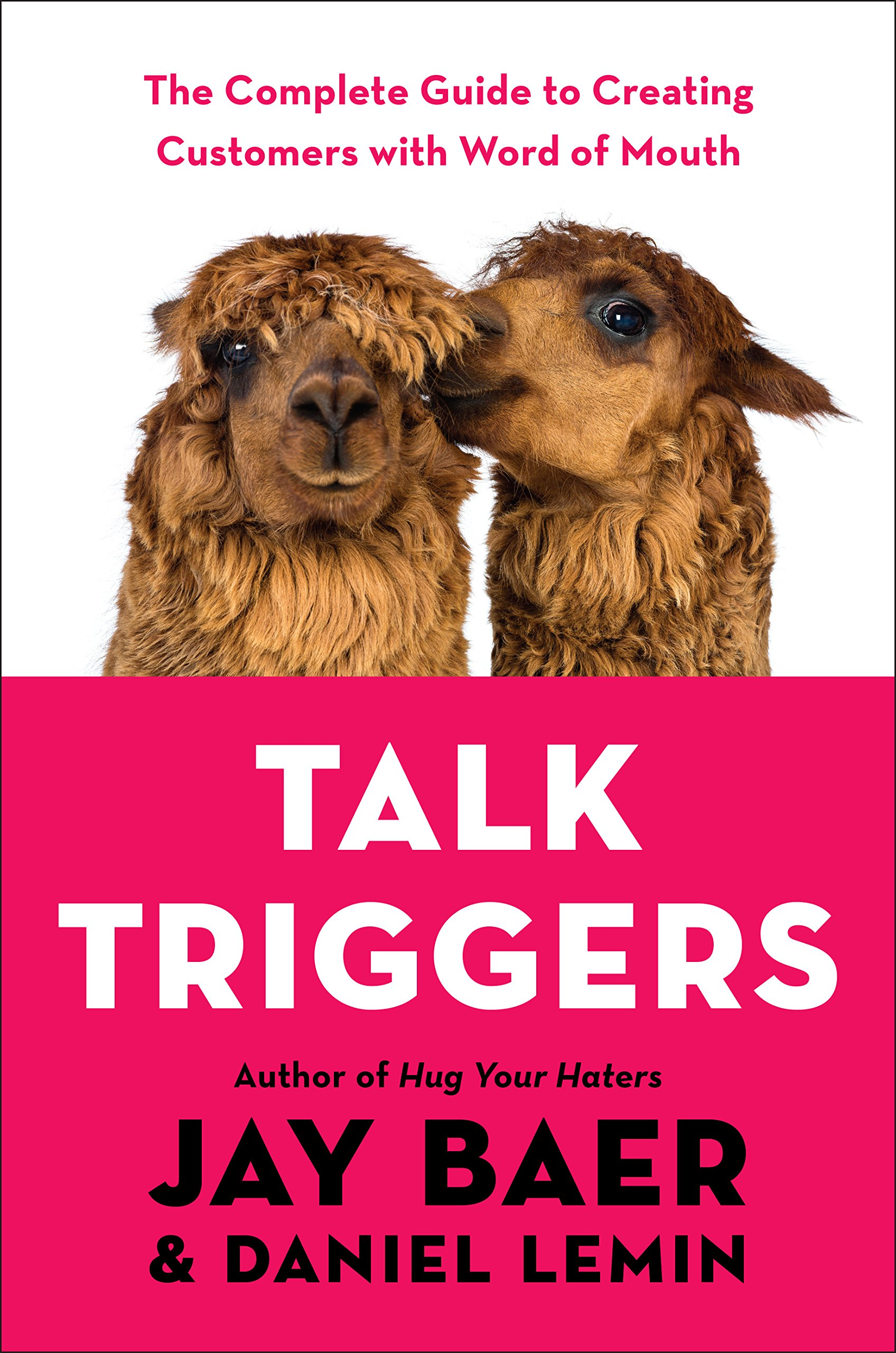 Read Online Talk Triggers: The Complete Guide to Creating Customers with Word of Mouth pdf epub