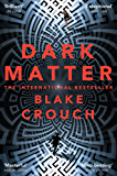 Dark Matter: An Intelligent and Mind-bending Thriller Full of Twists and Turns (English Edition)