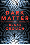 Dark Matter: An Intelligent and Mind-bending Thriller Full of Twists and Turns