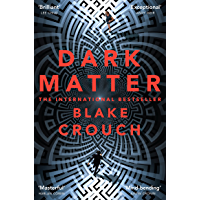 Dark Matter: A Mind-Blowing Twisted Thriller (English Edition)