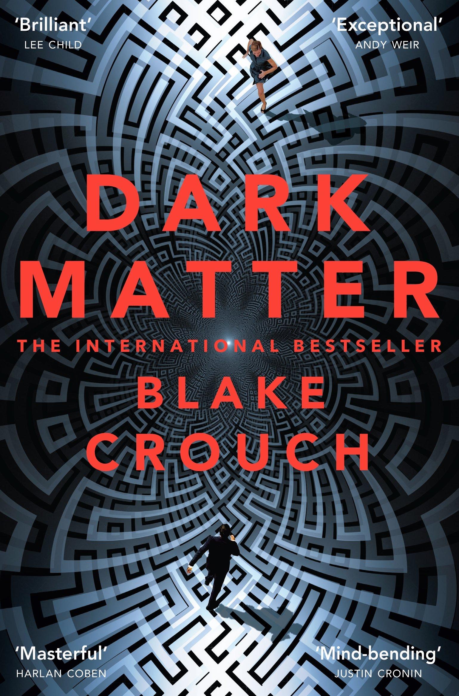Dark Matter: A Mind-Blowing Twisted Thriller (English Edition)