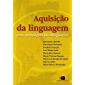 Aquisição da linguagem: uma abordagem psicolinguística