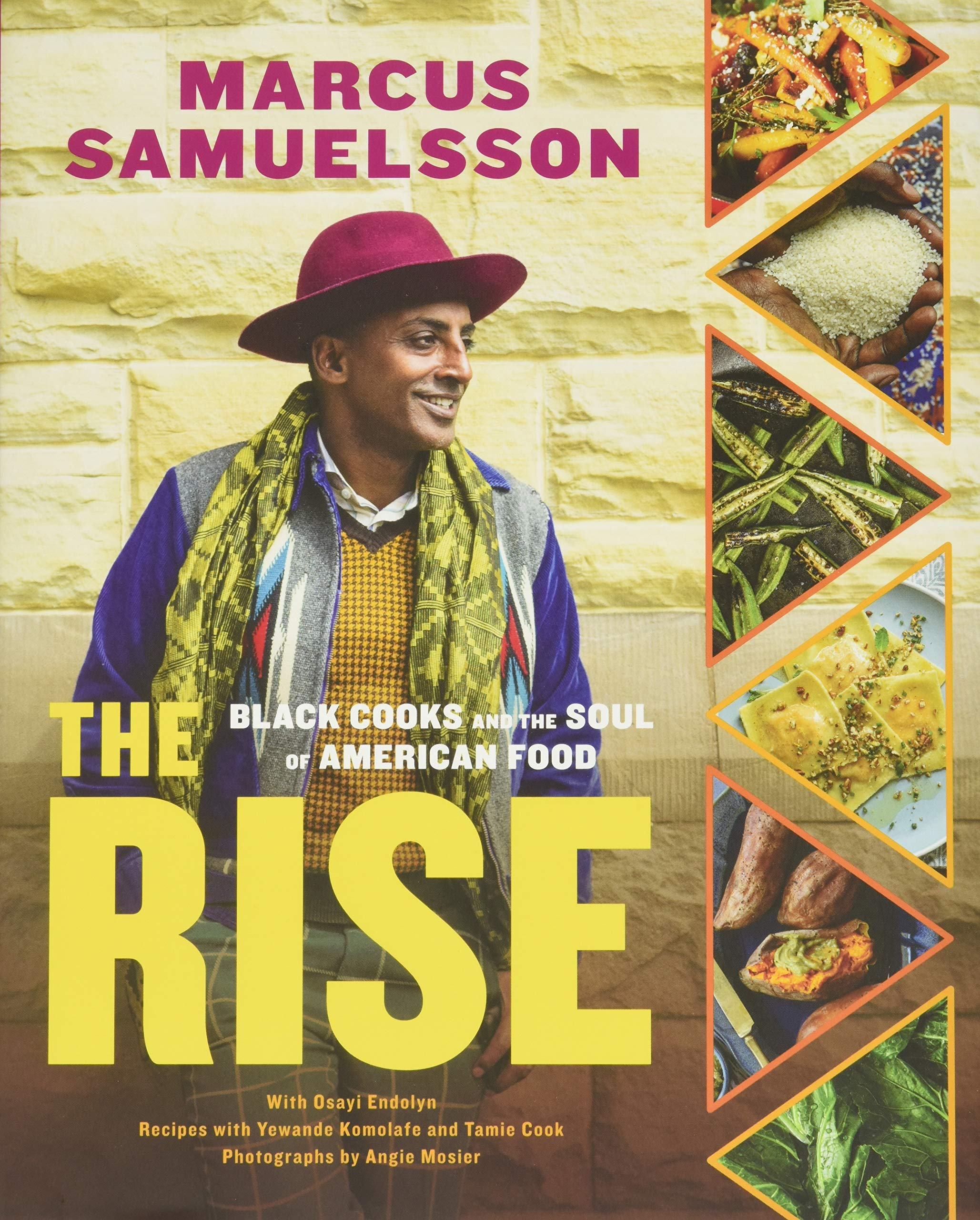 The Rise: Black Cooks and the Soul of American Food: A Cookbook:  Samuelsson, Marcus, Endolyn, Osayi, Komolafe, Yewande: 9780316480680:  Amazon.com: Books