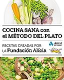 Cocina sana con el método del plato: Recetas creadas por la Fundación Alícia