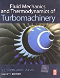 FLUID MECHANICS AND THERMODYNAMICS OF TURBOMACHINERY, 7TH EDITION