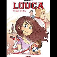 Louca - Tome 4 - L'espoir fait vivre (French Edition)
