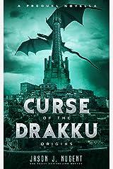 Curse of the Drakku: Origins: A Prequel Novella Kindle Edition