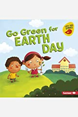 Go Green for Earth Day (Go Green (Early Bird Stories ™)) Kindle Edition