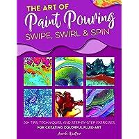 Vanever, A: Art of Paint Pouring: Swipe, Swirl