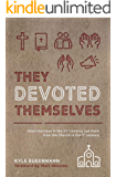 They Devoted Themselves: What Churches in the 21st Century Can Learn from the Church in the First Century