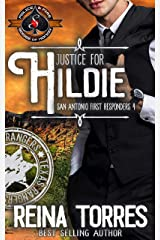 Justice for Hildie (Police and Fire: Operation Alpha) (San Antonio First Responders Book 4) Kindle Edition