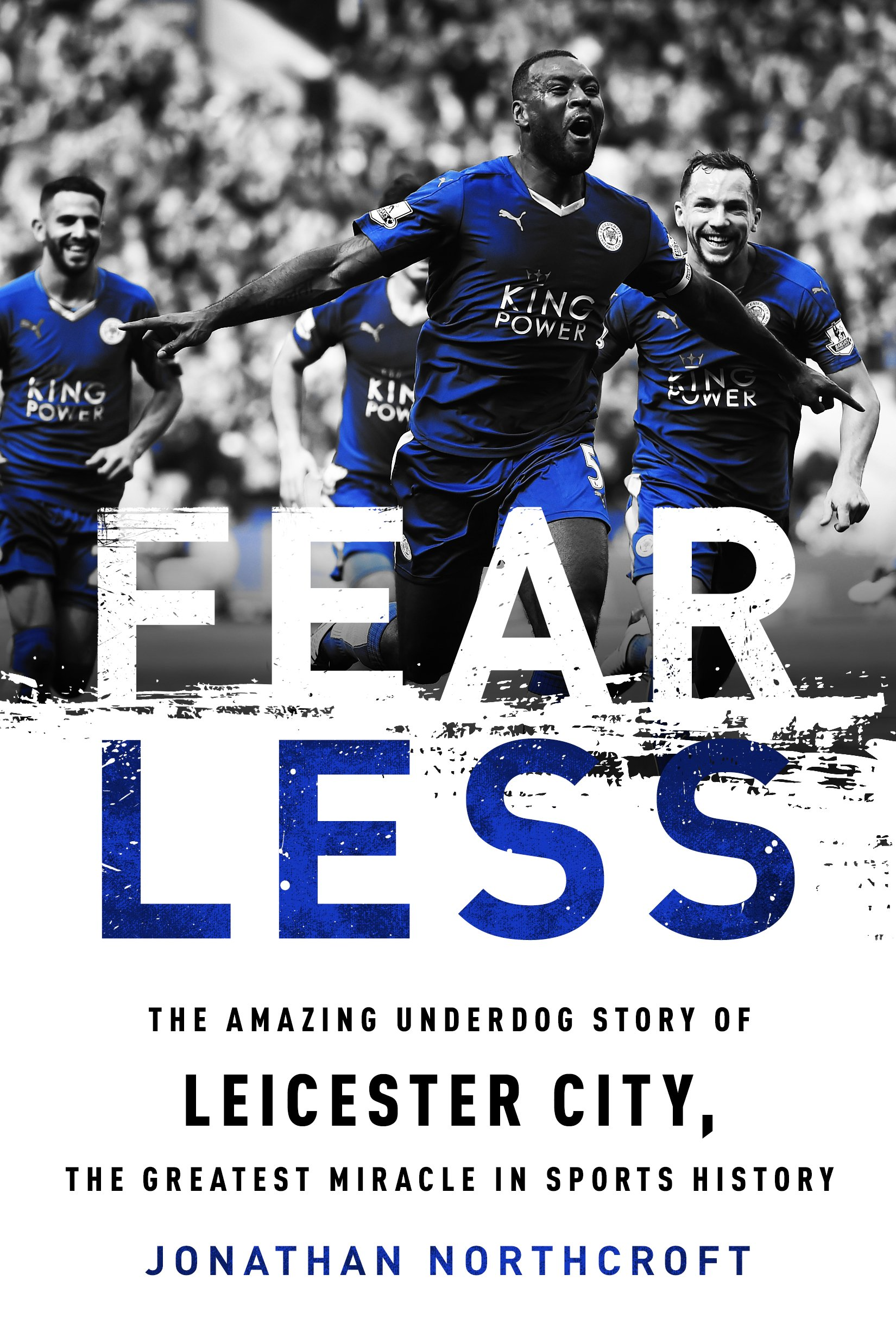 fearless-the-amazing-underdog-story-of-leicester-city-the-greatest-miracle-in-sports-history
