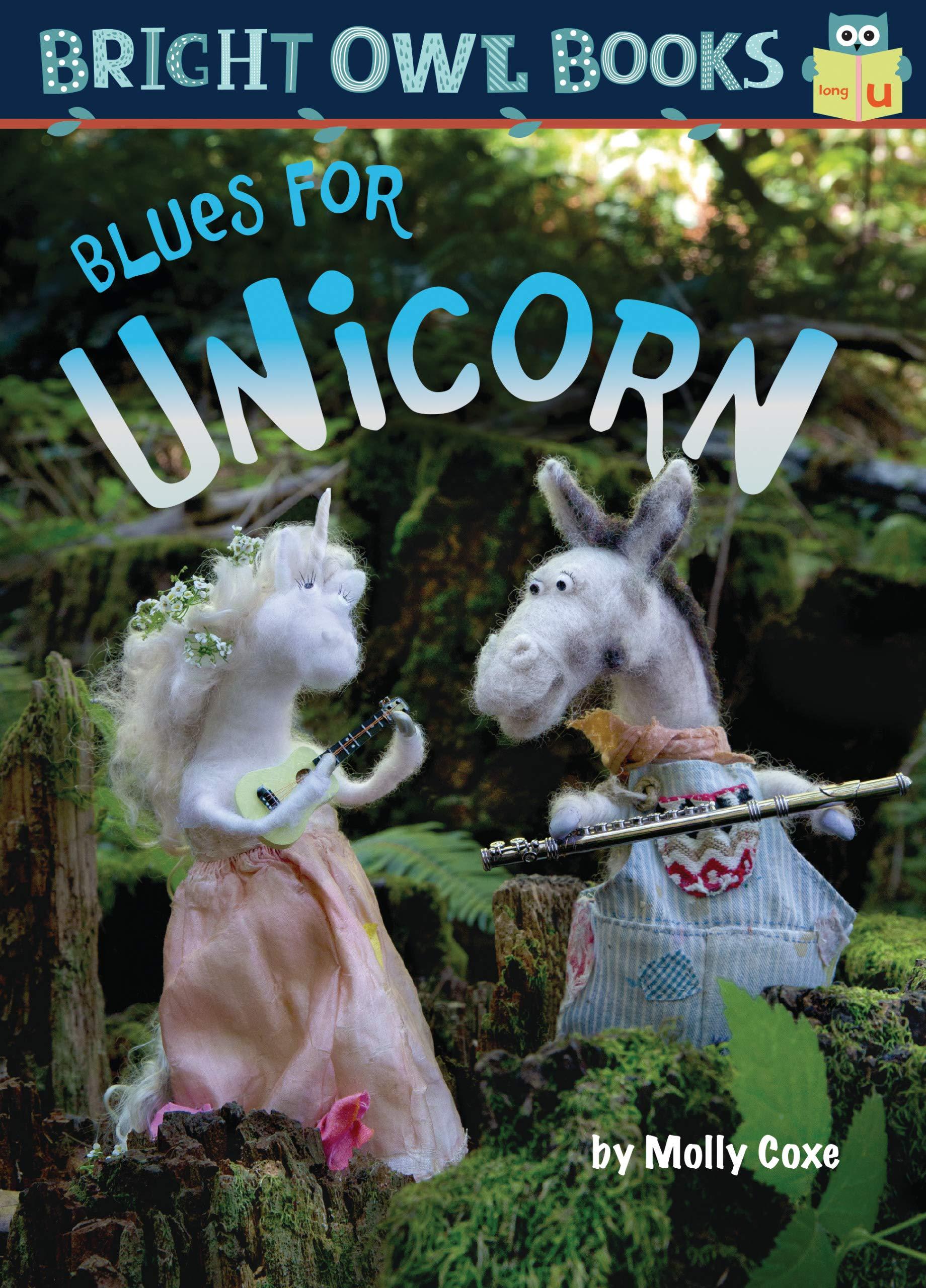 Blues for Unicorn: Long Vowel U (Bright Owl Books)