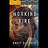 Working Fire: A Novel